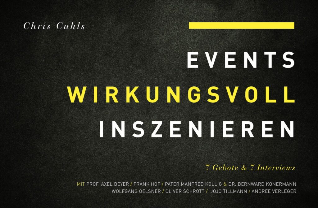 Events wirkungsvoll inszenieren - Chris Cuhls Eventregisseur