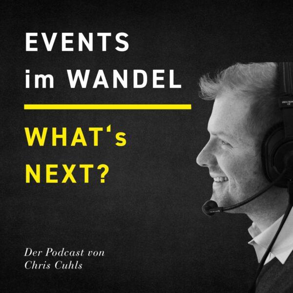 Whats next? Events im Wandel Chris Cuhls